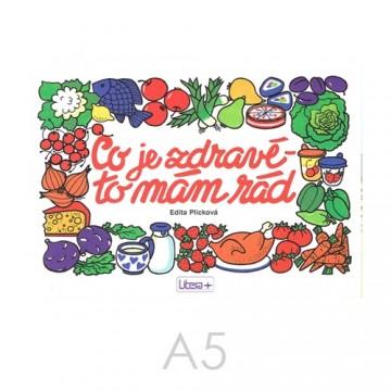 Omaľovánka A5 Litera - Čo je zdravé, to mám rád
